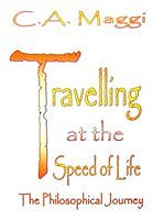 Travelling at the Speed of Life